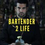 BARTENDER 2 LIFE
